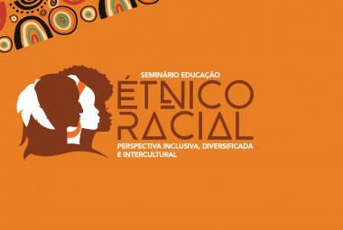 Profissionais da Educação de 43 municípios participam de seminário sobre diversidade étnico-racial